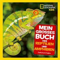 Mein großes Buch der Reptilien und Amphibien