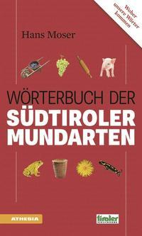 Das Wörterbuch der Südtiroler Mundarten