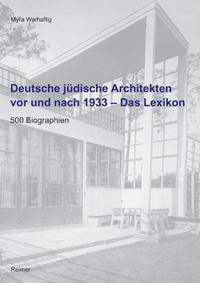 Deutsche jüdische Architekten vor und nach 1933 ? Das Lexikon