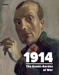 1914 The Avant-Gardes at War