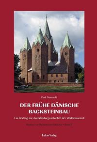 Studien zur Backsteinarchitektur / Der frühe dänische Backsteinbau