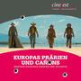 Europas Prärien und Canons