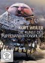 Kurt Weiler ? Die Kunst des Puppenanimationsfilms